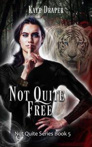 Not Quite Free