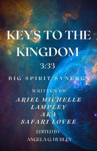 Keys To The Kingdom - 3:33 - Big Spirit Synergy