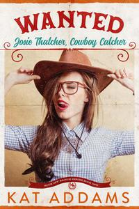 WANTED: Josie Thatcher, Cowboy Catcher