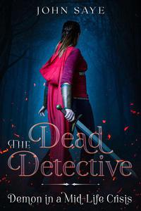 The Dead Detective: Demon in a Mid-Life Crisis