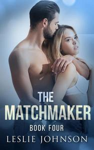 The Matchmaker - Book Four