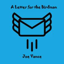 A Letter for the Birdman