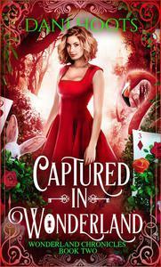 Captured in Wonderland