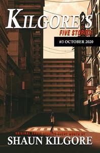 Kilgore's Five Stories #3: October 2020