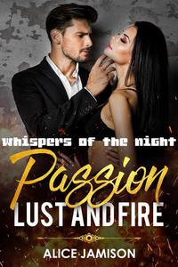 Passion Lust And Fire Whispers Of The Night Book 3