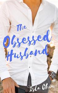The Obsessed Husband
