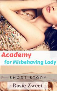 Academy for Misbehaving Lady