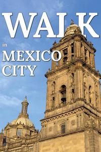 Walk in Mexico City