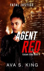 AgentRed:Fatal Justice(Teagan Stone Book 4)