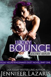 Lucky Bounce: Instant Replay: A Las Vegas Kingsnakes Duet Novel, Book 1
