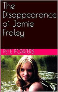 The Disappearance of Jamie Fraley
