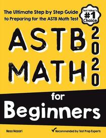 ASTB Math for Beginners: The Ultimate Step by Step Guide to Preparing for the ASTB Math Test