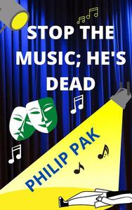 Stop the Music; He's Dead