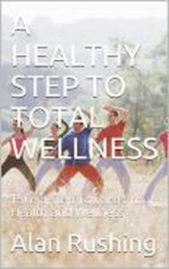 A Healthy Step To Wellness