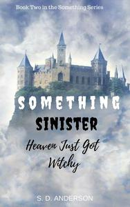 Something Sinister - Heaven just got Witchy