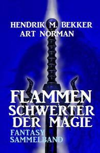Flammenschwerter der Magie: Fantasy Sammelband
