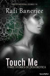 Touch Me: Three Stories of Desi Erotica