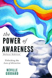 The Power of Awareness: Unlocking the Law of Attraction
