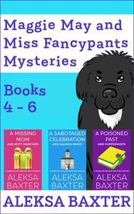 Maggie May and Miss Fancypants Mysteries Books 4 - 6