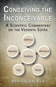 Conceiving the Inconceivable: A Scientific Commentary  on the Vedānta Sūtra