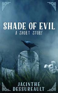 Shade of Evil: a short story