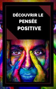 Découvrir la Pensée Positive