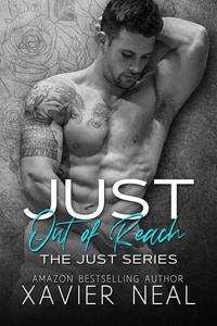 Just Out of Reach: The Just Series