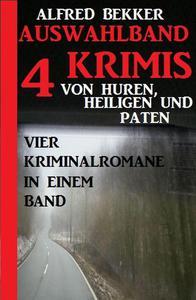 Auswahlband 4 Krimis: Von Huren, Heiligen und Paten – Vier Kriminalromane in einem Band