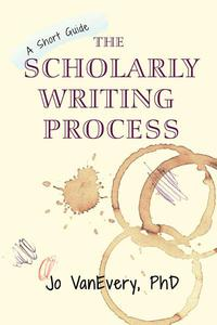 The Scholarly Writing Process
