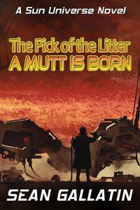 The Pick of the Litter: A Mutt Is Born