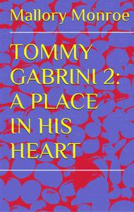 Tommy Gabrini: A Place In His Heart