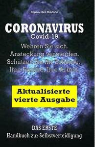 Coronavirus Covid-19. Wehren Sie sich. Ansteckung vermeiden. Schützen Sie Ihr Zuhause, Ihre Familie, Ihre Arbeit. Aktualisierte vierte Ausgabe.