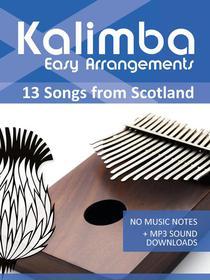 Kalimba Easy Arrangements - 13 Songs from Scotland