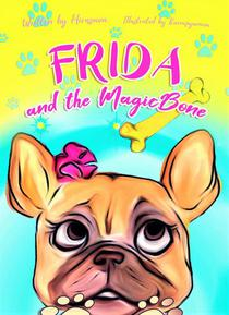 Frida and the Magic Bone
