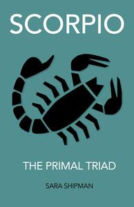 Scorpio: The Primal Triad
