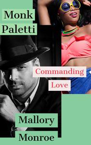 Monk Paletti: Commanding Love