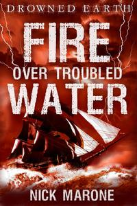 Fire Over Troubled Water
