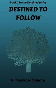 Destined to follow
