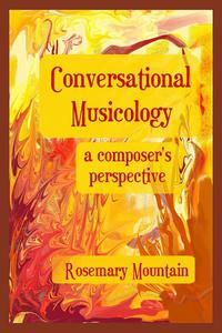 Conversational Musicology: A Composer's Perspective