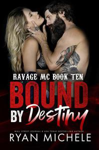 Bound by Destiny (Ravage MC Bound #4) (Ravage MC #10)