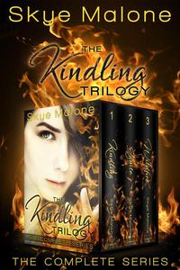 The Kindling Trilogy: The Complete Series