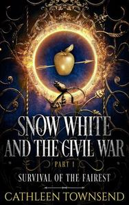 Snow White and the Civil War, Part 1: Survival of the Fairest