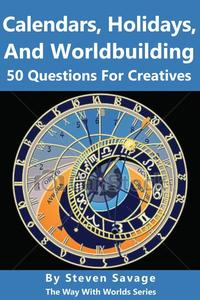 Calendars, Holidays, and Worldbuilding: 50 Questions For Creatives