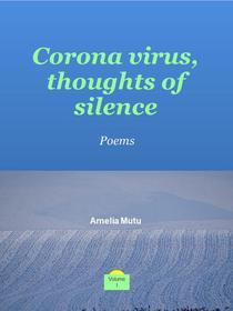 Corona Virus, Thoughts of Silence