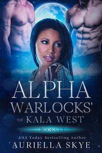 Alpha Warlocks of Kala West: Books 1-5