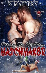 Phucky the Elf Plays Matchmaker