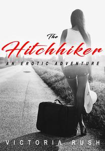The Hitchhiker: An Erotic Adventure