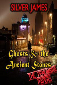 Ghosts & the Ancient Stones
