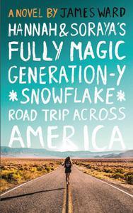 Hannah and Soraya's Fully Magic Generation-Y *Snowflake* Road Trip across America