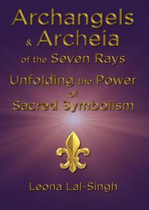 Archangels & Archeia of the Seven Rays and Unfolding the Power of Sacred Symbolism
